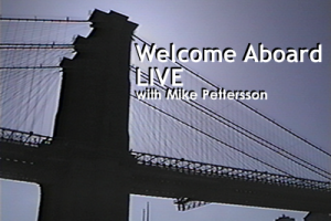 Episodes - Welcome Aboard Live with Mike Pettersson